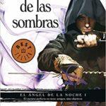 El camino de las sombras (El Ángel de la Noche 1) (BEST SELLER)