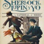 La catedral del miedo: Sherlock, Lupin y yo 4