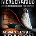 Mercenarios: Dos historias policíacas y de suspense