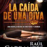 La Caída de una Diva (Serie policíaca de los detectives Goya y Castillo nº 1)
