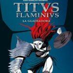 La gladiadora (Titus Flaminius)