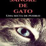 Sangre de Gato: Una secta de pueblo (Comisario Garcilaso nº 1)