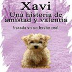 Xavi: una historia de amistad y valentía basada en un hecho real