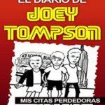 El Diario de Joey Tompson: Mis Citas Perdedoras