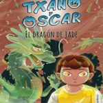 El dragón de jade (Las aventuras de Txano y Óscar nº 3)
