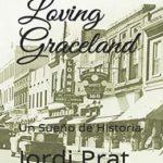 Loving Graceland: Un Sueño de Historia
