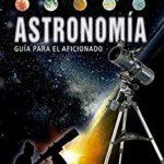 Astronomía, guía para el aficionado