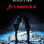 Duncan y Tris 1 – No te enamores de mí