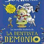 La increíble historia de… La dentista demonio (Colección David Walliams)