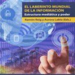 El laberinto mundial de la información: Estructura mediática y poder