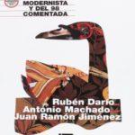 Poesía Modernista y del 98 comentada.: Rubén Darío, Antonio Machado y Juan Ramón Jiménez