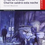 El ojo de cristal, Charlie saldrá esta noche (Colección Cucaña)