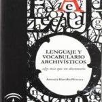 Lenguaje y vocabulario archivisticos – algo mas que un diccionario