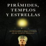 Pirámides, templos y estrellas: Astronomía y arqueología en el Egipto antiguo