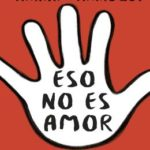 Eso no es amor: 30 retos para trabajar la igualdad