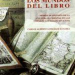 Los mundos del libro: Medios de difusión de la cultura occidental en las Indias de los siglos XVI y XVII