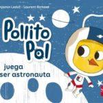 Pollito Pol juega a ser astronauta (Pollito Pol)