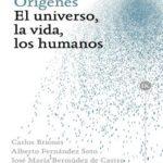 Orígenes: El universo, la vida, los humanos