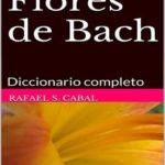 Flores de Bach: Diccionario completo