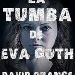 La tumba de Eva Goth