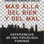 Más allá del bien y del mal: Experiencias de una psicóloga forense