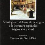 Antología en defensa de la lengua y literatura españolas: Siglos XVI y XVII