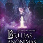 Brujas anónimas – Libro I – El comienzo: Una fantasía urbana en las calles de Buenos Aires