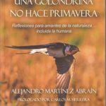 Una golondrina no hace primavera: Reflexiones para amantes de la naturaleza… incluida la humana