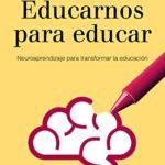 Educarnos para educar: Neuroaprendizaje para transformar la educación