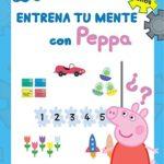 Entrena tu mente con Peppa (Peppa Pig. Cuaderno de actividades)