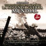 Todo lo que debe saber sobre la 2ª Guerra Mundial: La guía definitiva para conocer y comprender el mayor conflicto bélico de la Historia