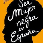Ser mujer negra en España