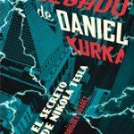 El asombroso legado de Daniel Kurka: O el secreto de Nikola Tesla