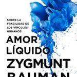 Amor líquido: Sobre la fragilidad de los vínculos humanos