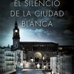 El silencio de la ciudad blanca: Trilogía de la Ciudad Blanca