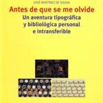 Antes de que se me olvide: Una aventura tipográfica y bibliológica personal e intransferible