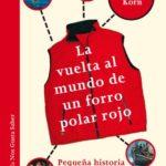 La vuelta al mundo de un forro polar rojo. Pequeña historia de la gran globalización (Las Tres Edades / Nos Gusta Saber nº 8)