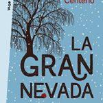 La gran nevada: Un cuento de Navidad para cualquier día del año