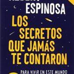 Los secretos que jamás te contaron: Para vivir en este mundo y ser feliz cada día
