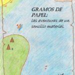 Gramos de Papel: las aventuras de un sencillo material
