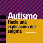 Autismo: Hacia una explicación del enigma