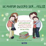 De mayor quiero ser… feliz: 6 cuentos para potenciar la positividad y autoestima de los niños
