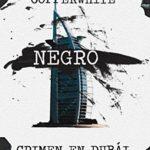 Negro - Crimen en Dubái (Los casos de Francisco Valiente Polillas nº 1)