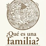 ¿Qué es una familia?: La trascendencia en paños menores (y otras consideraciones ultrasexistas)