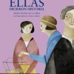 Ellas hicieron historia: Mujeres admirables (Mi Primer Libro)