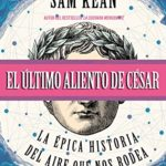El último aliento de César: La épica historia del aire que nos rodea