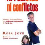 Ni rabietas ni conflictos: Soluciones fáciles y definitivas para problemas de comportamiento de 0 a 12 años