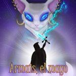 """Armais, el mago (Serie infantojuvenil """"Armais, el mago"""" nº 1)"""