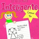 Diario de una niña inteligente como yo: Cuaderno diario divertido para niña de 7 a 12 años para escribir y dibujar sus historias, eventos y ... momentos