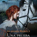 Una prueba de amor: Saga Las guerreras Maxwell 5